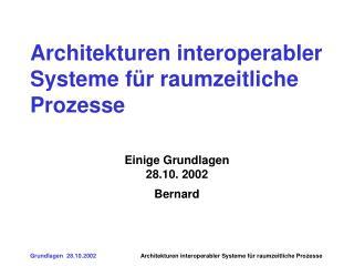 Architekturen interoperabler Systeme für raumzeitliche Prozesse