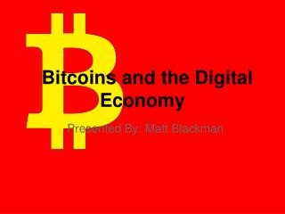Bitcoins and the Digital Economy