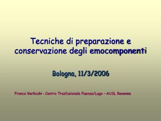 Tecniche di preparazione e conservazione degli emocomponenti