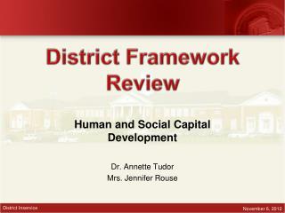 Human and Social Capital Development Dr. Annette Tudor Mrs. Jennifer Rouse