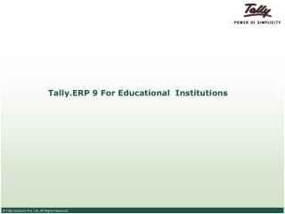 Tally.ERP 9 For Educational  Institutions