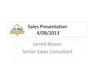 Sales Presentation  4/08/2013