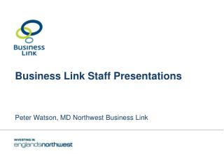 Business Link Staff Presentations