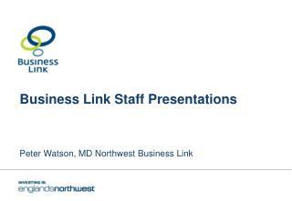 Business Link Staff Presentations