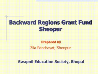 Backward Regions Grant Fund Sheopur