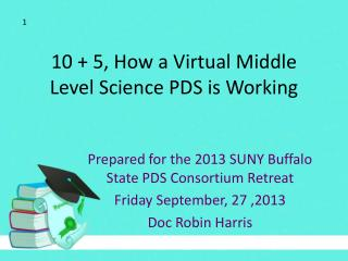 10 + 5, How a Virtual Middle Level Science PDS is Working