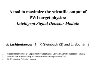 A tool to maximize the scientific output of PWI target physics: Intelligent Signal Detector Module