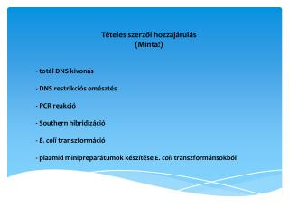 Tételes szerzői hozzájárulás (Minta!) - totál DNS kivonás  - DNS restrikciós emésztés