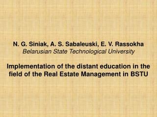 N. G. Siniak, A. S. Sabaleuski, E. V. Rassokha Belarusian State Technological University