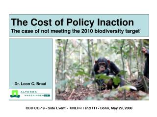 The Cost of Policy Inaction The case of not meeting the 2010 biodiversity target