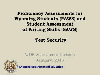 WDE Assessment Division January, 2013