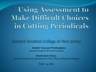 Using  Assessment to  Make Difficult Choices in Cutting  Periodicals