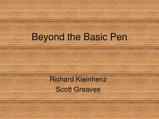 Beyond the Basic Pen