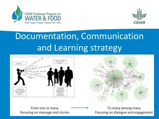 Documentation, Communication and Learning strateg y