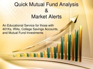 Quick Mutual Fund Analysis &  Market Alerts
