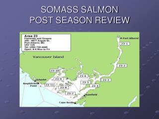 SOMASS SALMON POST SEASON REVIEW