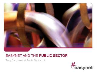 EASYNET AND THE  PUBLIC SECTOR