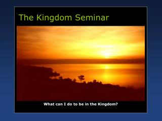 The Kingdom Seminar