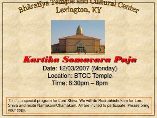 Kartika Somavara Puja Date: 12/03/2007 (Monday) Location: BTCC Temple Time: 6:30pm – 8pm