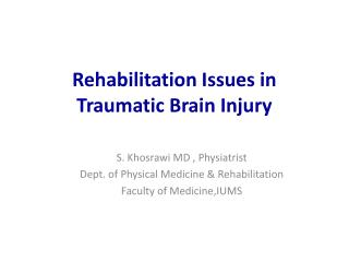 Rehabilitation Issues in Traumatic Brain Injury