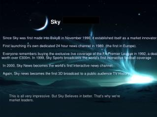 Since Sky was first made into BskyB in November 1990, it established itself as a market innovator.