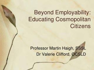 Beyond Employability: Educating Cosmopolitan Citizens
