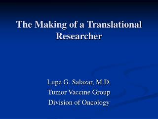The Making of a Translational Researcher