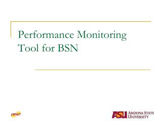 Performance Monitoring Tool for BSN