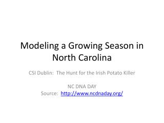 Modeling a Growing Season in North Carolina