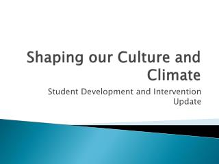 Shaping our Culture and Climate