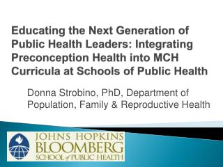 Donna Strobino, PhD, Department of Population, Family & Reproductive Health