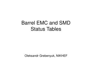 Barrel EMC and SMD Status Tables