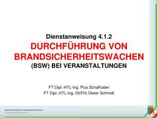Dienstanweisung 4.1.2 DURCHFÜHRUNG VON BRANDSICHERHEITSWACHEN (BSW) BEI VERANSTALTUNGEN