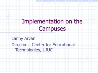 Implementation on the Campuses