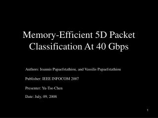 Memory-Efficient 5D Packet Classification At 40 Gbps