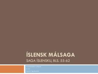 Íslensk málsaga Saga íslensku, bls.  55-62