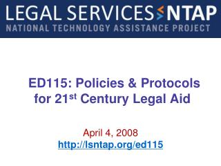 ED115: Policies & Protocols for 21 st  Century Legal Aid