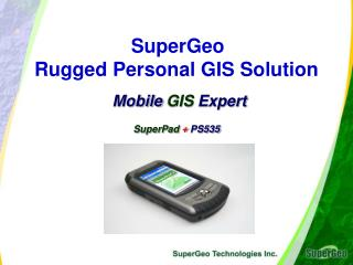 SuperGeo  Rugged Personal GIS Solution Mobile  GIS  Expert SuperPad  +  PS535
