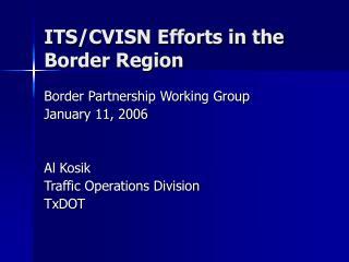 ITS/CVISN Efforts in the Border Region