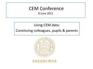 CEM Conference 8  June 2011