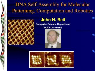 DNA Self-Assembly for Molecular Patterning, Computation and Robotics
