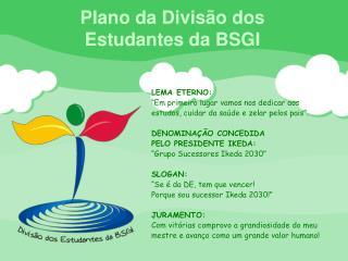 Plano da Divisão dos  Estudantes da BSGI