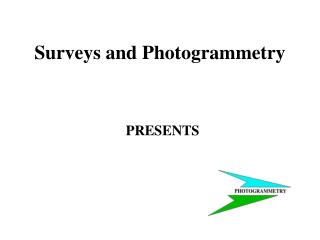 Surveys and Photogrammetry