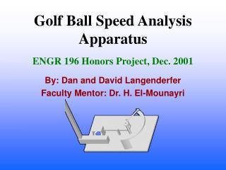 Golf Ball Speed Analysis Apparatus