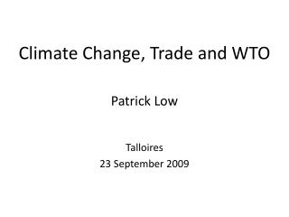 Climate Change, Trade and WTO Patrick Low