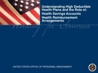 Understanding High Deductible Health Plans and the Role of: Health Savings Accounts  Health Reimbursement    Arrangement