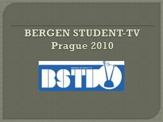 BERGEN STUDENT-TV Prague 2010