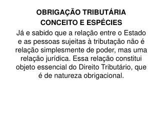 OBRIGAÇÃO TRIBUTÁRIA CONCEITO E ESPÉCIES