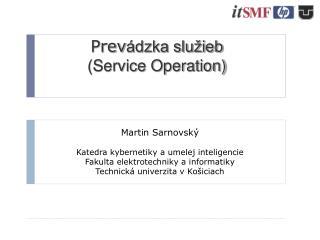 Martin Sarnovský Katedra kybernetiky a umelej inteligencie  Fakulta elektrotechniky a informatiky