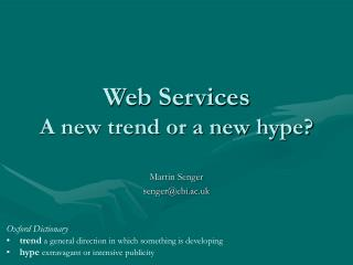 Web Services A new trend or a new hype?